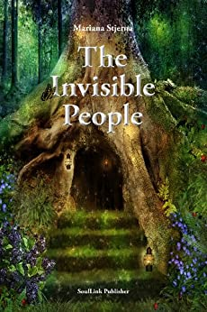 The Invisible People: In the Magical World of Nature by [Mariana Stjerna]
