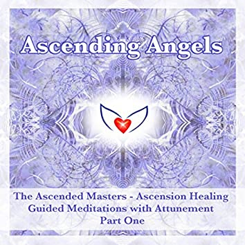 The Ascended Masters - Ascension Healing Guided Meditation Course - Part One