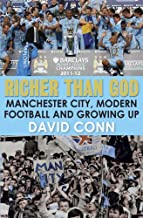 By David Conn Richer Than God: Manchester City, Modern Football and Growing Up [Hardcover]