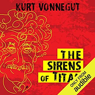 The Sirens of Titan                    Written by:                                                                                                                                 Kurt Vonnegut                               Narrated by:                                                                                                                                 Jay Snyder                      Length: 9 hrs and 20 mins     26 ratings     Overall 4.6