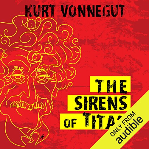 The Sirens of Titan                    By:                                                                                                                                 Kurt Vonnegut                               Narrated by:                                                                                                                                 Jay Snyder                      Length: 9 hrs and 20 mins     2,550 ratings     Overall 4.2