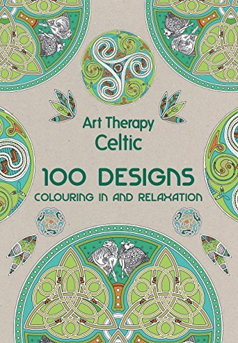 Art Therapy: Celtic: 100 Designs, Colouring in and Relaxation (2015-05-20)
