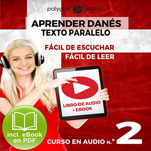 Aprender Danés - Texto Paralelo - Fácil de Leer - Fácil de Escuchar: Curso en Audio No. 2 [Learn Danish - Parallel Text - Easy Reader - Easy Audio: Audio Course No. 2] Titelbild
