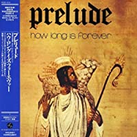 How Long Is Forever by Prelude (2006-06-20)