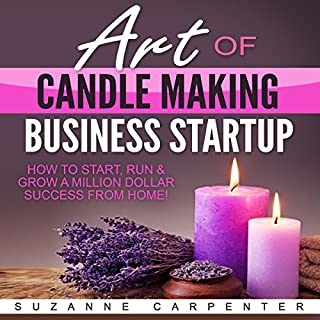 Art of Candle Making Business Startup audiobook cover art