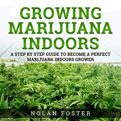 Growing Marijuana Indoors cover art