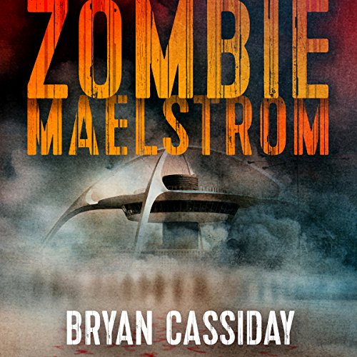 Zombie Maelstrom audiobook cover art