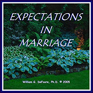 Expectations in Marriage     Healthy Ways to Deal With Disappointment & Anger in Loving Relationships              Written by:                                                                                                                                 William G. DeFoore                               Narrated by:                                                                                                                                 William G. DeFoore                      Length: 45 mins     Not rated yet     Overall 0.0