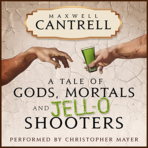 A Tale of Gods, Mortals, and Jell-O Shooters audiobook cover art