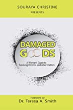 Damaged Goods: A Woman's Guide to Surviving Divorce...and Other Matters