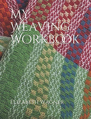 Compare Textbook Prices for My Weaving Workbook  ISBN 9798608238901 by Wagner, Elizabeth