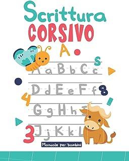 Scrittura in Corsivo Manuale per bambini: Diario di attività con tabelle dell'alfabeto per bambini - Libro di allenamento ...