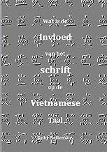 Wat is de invloed van het schrift op de Vietnamese taal