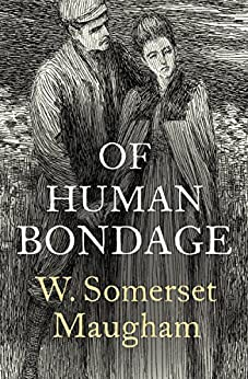 Of Human Bondage by [W. Somerset Maugham]