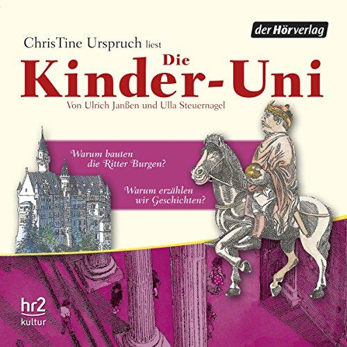 Warum bauten die Ritter Burgen?: Die Kinder-Uni