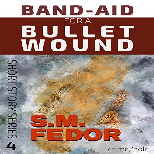 Band-Aid for a Bullet Wound audiobook cover art