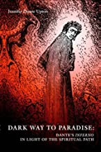 Dark Way to Paradise: Dante's Inferno in Light of the Spiritual Path by Jennifer D. Upton (2005-03-12)