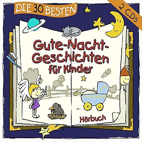 Die 30 besten Gute-Nacht-Geschichten für Kinder [2 CDs]