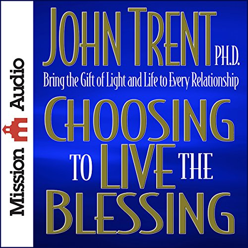 Choosing to Live the Blessing audiobook cover art