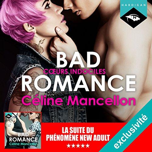 Couverture de Bad Romance - Cœurs indociles suivi d'un entretien avec l'auteure (Bad Romance 2)