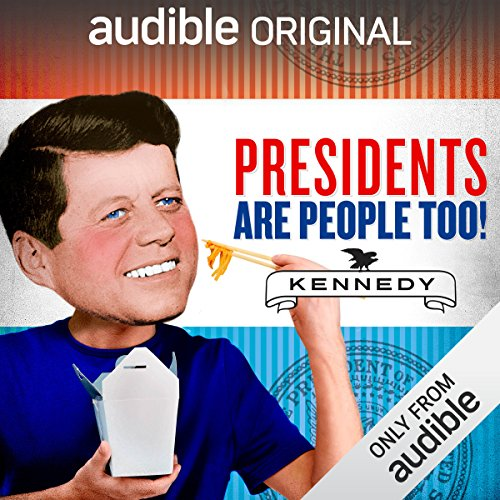 Ep. 8: John F. Kennedy (Presidents Are People Too) audiobook cover art