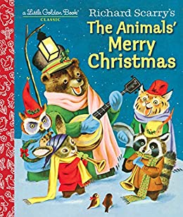 Richard Scarry's The Animals' Merry Christmas (Little Golden Book) by [Kathryn Jackson, Richard Scarry]