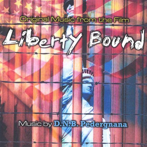 Liberty Bound- Original Music from the Film