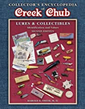 Collector's Encyclopedia of Creek Chub: Lures & Collectibles : Identification and Values (COLLECTORS ENCYCLOPEDIA TO CREEK CHUB LURES AND COLLECTIBLES)