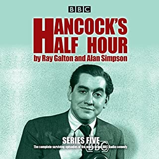 Hancock's Half Hour: Series 5     20 episodes of the classic BBC Radio comedy series              By:                                                                                                                                 Ray Galton,                                                                                        Alan Simpson                               Narrated by:                                                                                                                                 Sid James,                                                                                        Tony Hancock                      Length: 10 hrs and 16 mins     91 ratings     Overall 4.8