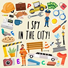 I Spy – In The City!: A Fun Guessing Game for 2-4 Year Olds PDF