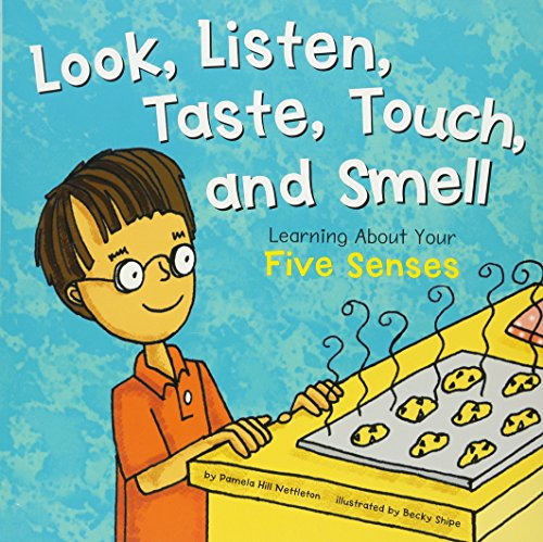 Look, Listen, Taste, Touch, and Smell: Learning About Your Five Senses (The Amazing Body)