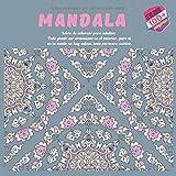 Libro de colorear para adultos Mandala - Todo puede ser armonioso en el exterior, pero si en tu mente no hay calma, todo parecera caotico.
