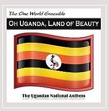 Oh Uganda, Land of Beauty The Ugandan National Anthem