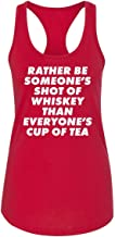 Comical Shirt Ladies Rather Be Someone`s Shot Whiskey Than Everyone`s Racerback
