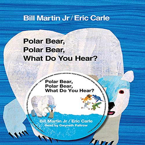 Polar Bear, Polar Bear, What Do You Hear?                   By:                                                                                                                                 Bill Martin Jr.                               Narrated by:                                                                                                                                 Gwyneth Paltrow                      Length: 7 mins     14 ratings     Overall 4.6