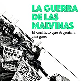 La Guerra de las Malvinas: El conflicto que Argentina casi ganó [The Falklands War: The Conflict That Argentina Almost Won] audiobook cover art