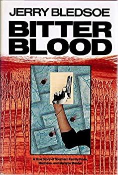 Bitter Blood  2A True Story of Southern Family Pride Madness and Multiple Murder