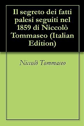 Il segreto dei fatti palesi seguiti nel 1859 di Niccolò Tommaseo