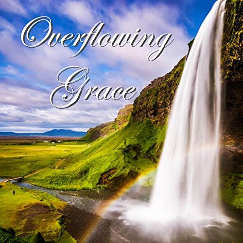Christian Meditation CD, Overflowing Grace: Peaceful, soaking experience to connect with God in a deeper more intimate way. Hear God's voice clearly and receive the joy of His presence. Guided relaxation, instrumental music, scripture, and nature sounds.