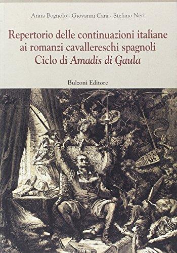 Repertorio delle continuazioni italiane ai romanzi cavallereschi spagnoli. Ciclo di Amadis di Gaula