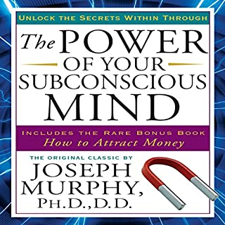 The Power of Your Subconscious Mind     Updated              By:                                                                                                                                 Joseph Murphy                               Narrated by:                                                                                                                                 Jason Culp                      Length: 6 hrs and 58 mins     2,045 ratings     Overall 4.7