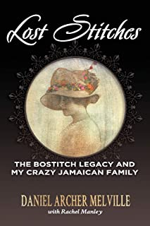 Lost Stitches: The Bostitch Legacy and My Crazy Jamaican Family