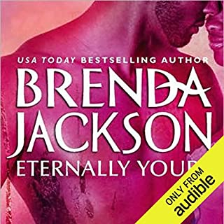 Eternally Yours                   By:                                                                                                                                 Brenda Jackson                               Narrated by:                                                                                                                                 Pete Ohms                      Length: 10 hrs and 47 mins     189 ratings     Overall 4.5