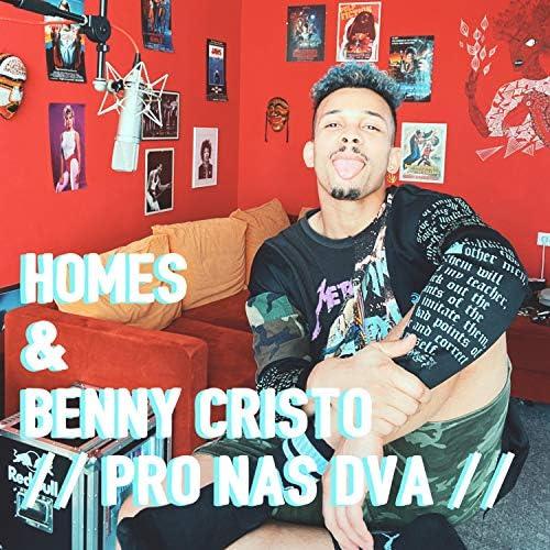 Benny Cristo and Homes