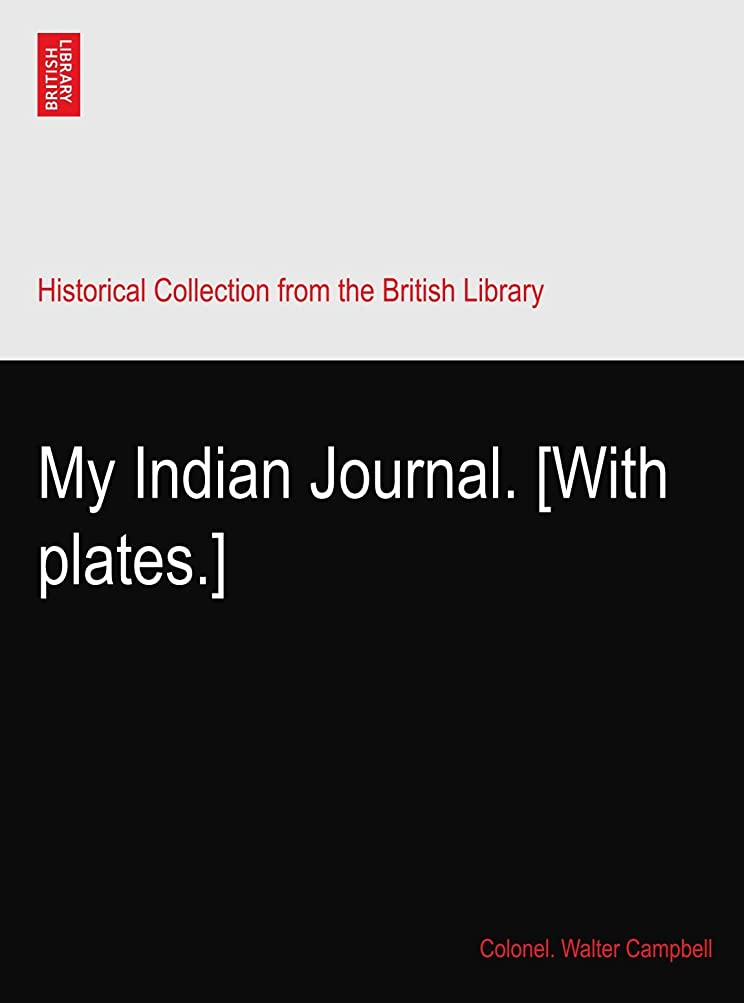 重さ世論調査ラベMy Indian Journal. [With plates.]