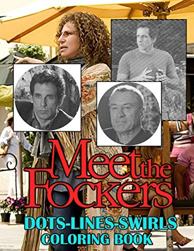 Meet The Fockers Dots Lines Swirls Coloring Book: Unofficial High Quality Color Puzzle Activity Books For Adults Meet The Fockers