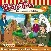 Der geheimnisvolle Falke (Bibi und Tina 72) Hörbuch