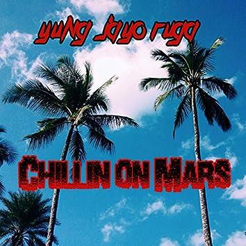 Chillin On Mars