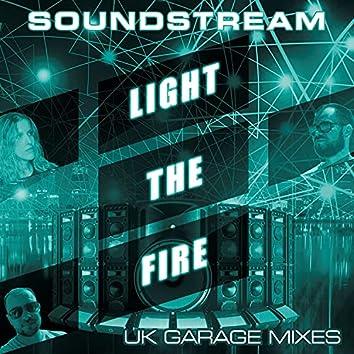 Light the Fire (UK Garage Mixes)