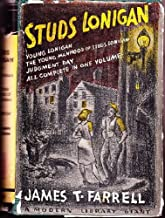 Studs Lonigan;: A trilogy containing Young Lonigan, The young manhood of Studs Lonigan, Judgment day (The Modern library of the world's best books)